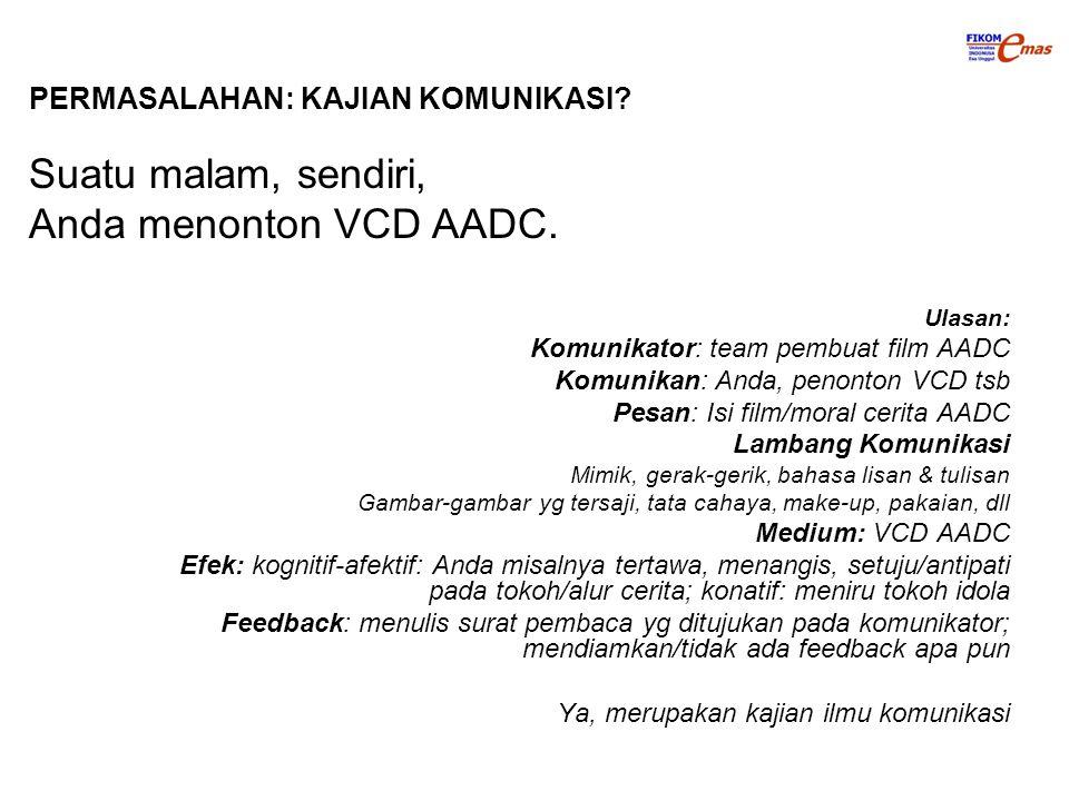 Suatu malam, sendiri, Anda menonton VCD AADC.