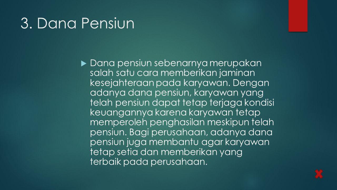 3. Dana Pensiun