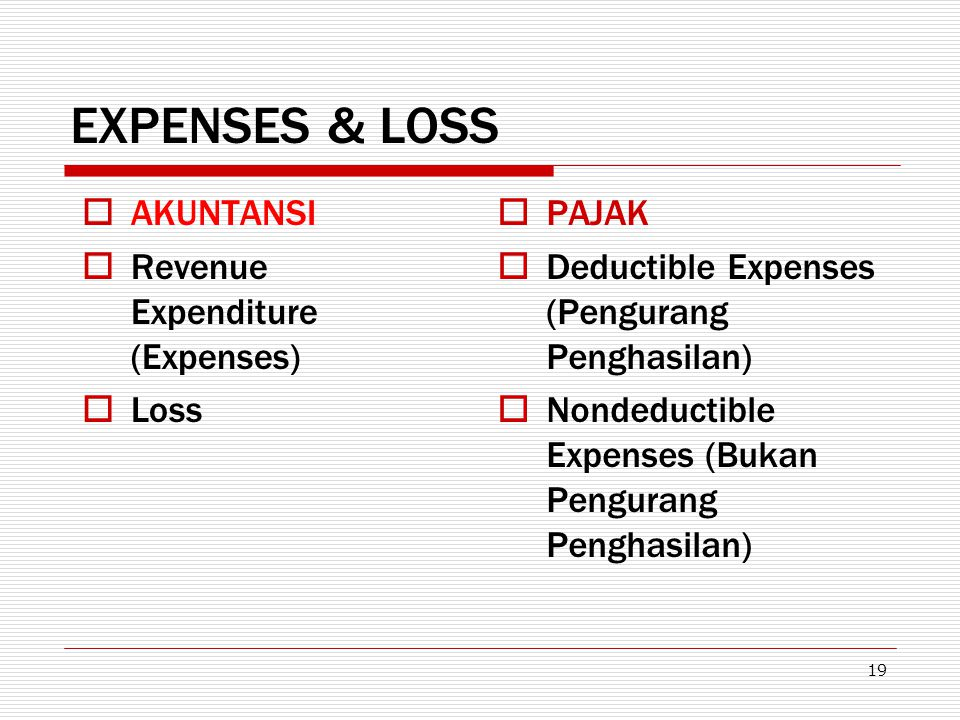 EXPENSES & LOSS AKUNTANSI Revenue Expenditure (Expenses) Loss PAJAK