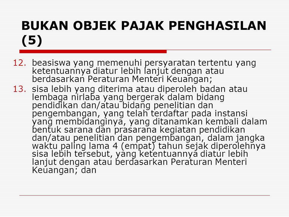 BUKAN OBJEK PAJAK PENGHASILAN (5)