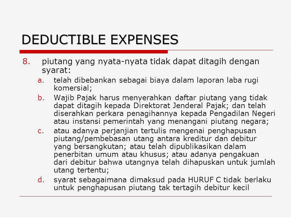 DEDUCTIBLE EXPENSES piutang yang nyata-nyata tidak dapat ditagih dengan syarat: telah dibebankan sebagai biaya dalam laporan laba rugi komersial;
