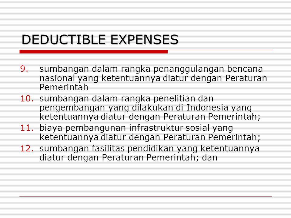 DEDUCTIBLE EXPENSES sumbangan dalam rangka penanggulangan bencana nasional yang ketentuannya diatur dengan Peraturan Pemerintah.