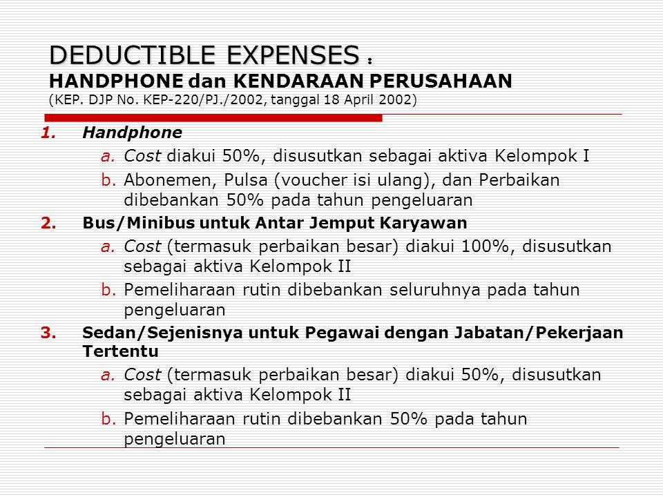DEDUCTIBLE EXPENSES : HANDPHONE dan KENDARAAN PERUSAHAAN (KEP. DJP No