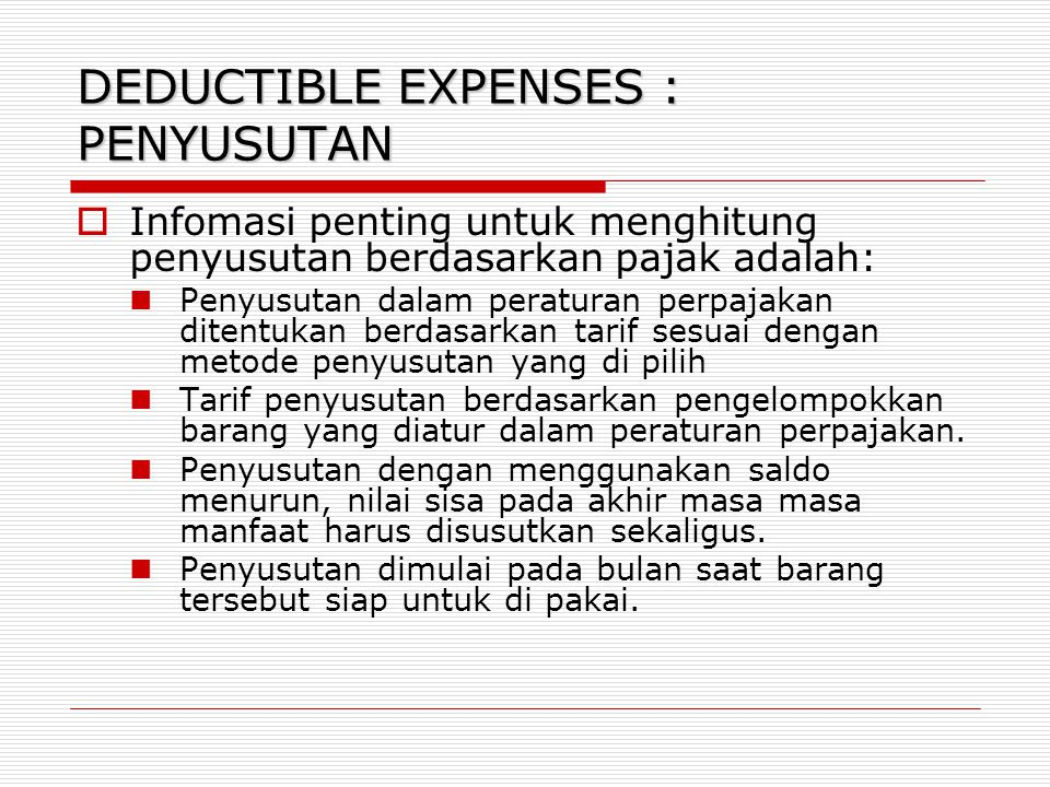 DEDUCTIBLE EXPENSES : PENYUSUTAN