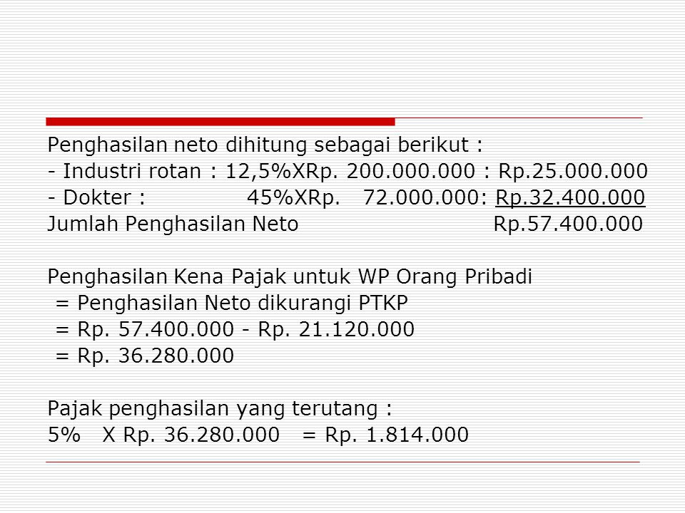 Penghasilan neto dihitung sebagai berikut :