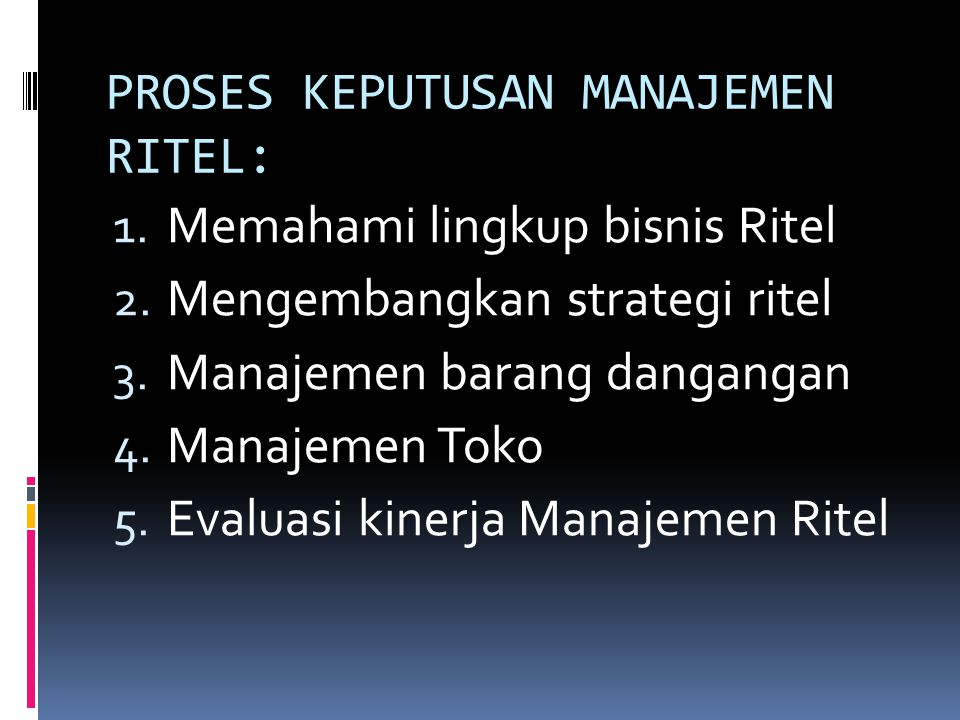 PROSES KEPUTUSAN MANAJEMEN RITEL: