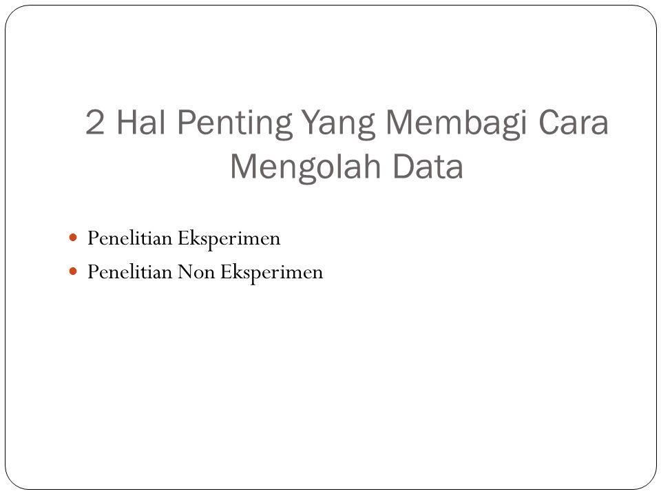 2 Hal Penting Yang Membagi Cara Mengolah Data