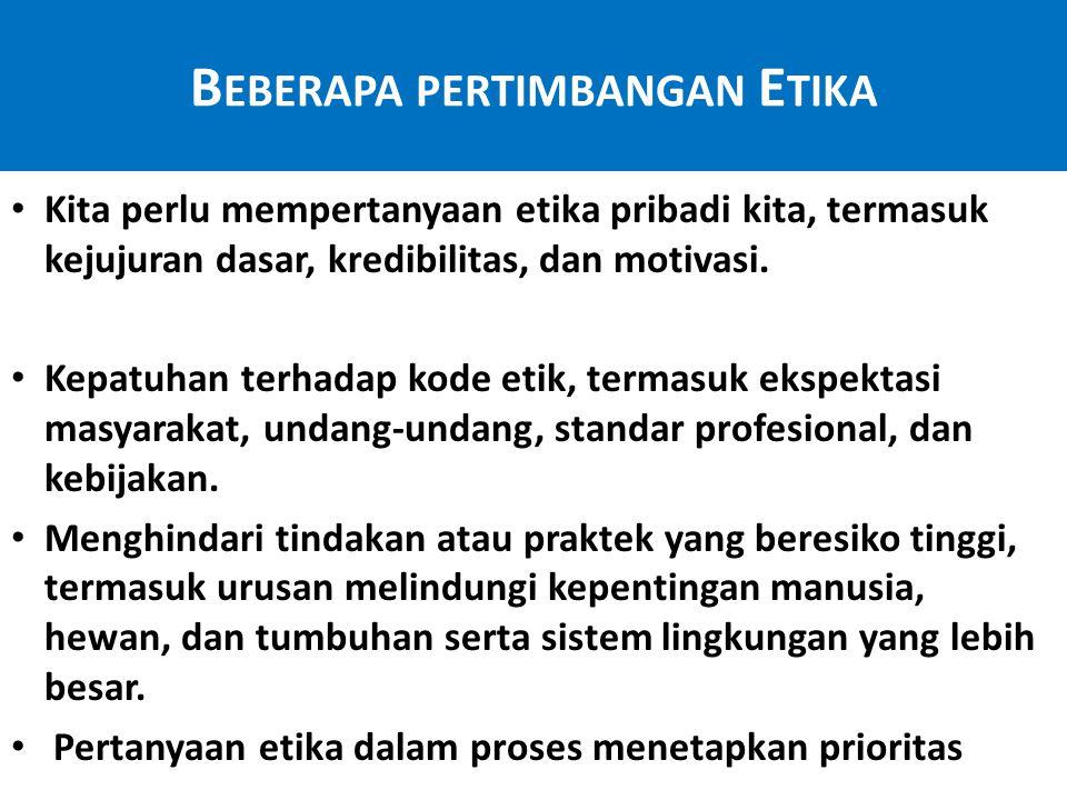 Beberapa pertimbangan Etika