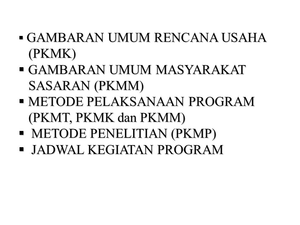 GAMBARAN UMUM MASYARAKAT SASARAN (PKMM) METODE PELAKSANAAN PROGRAM