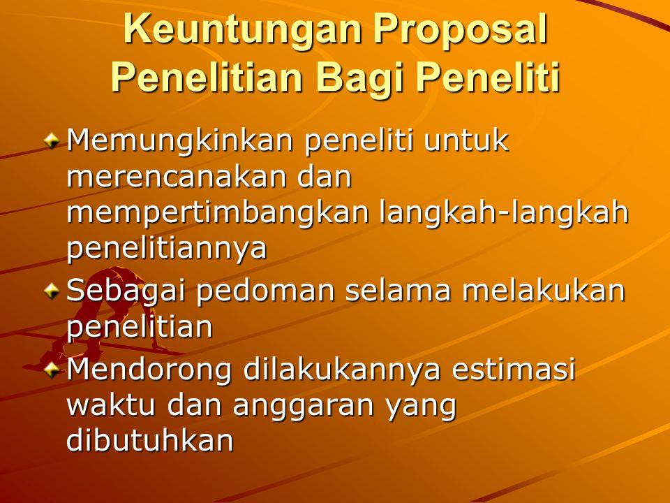 Keuntungan Proposal Penelitian Bagi Peneliti