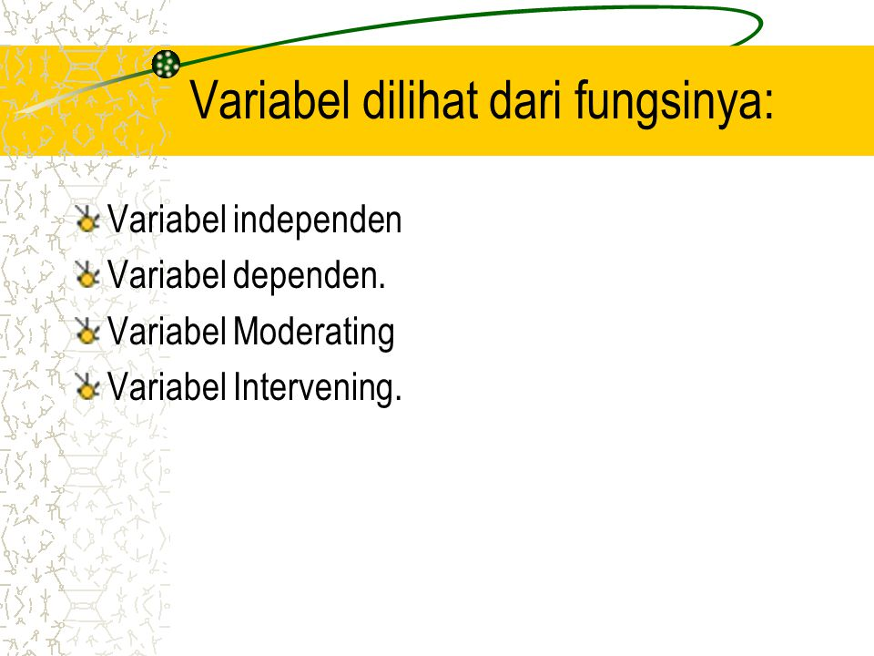 Variabel dilihat dari fungsinya: