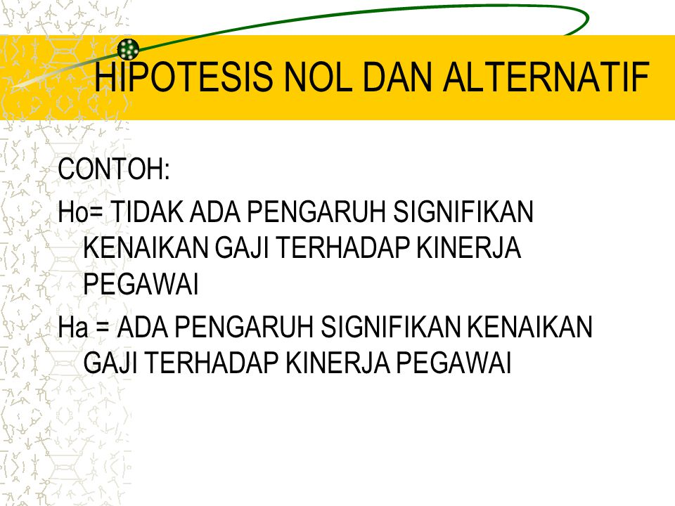 HIPOTESIS NOL DAN ALTERNATIF