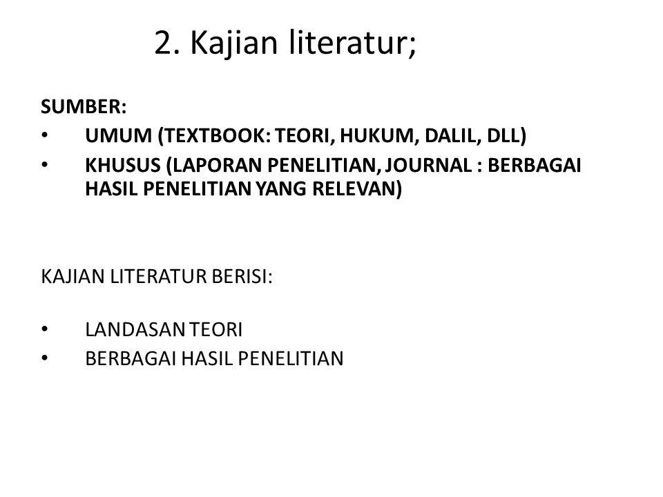 2. Kajian literatur; SUMBER: UMUM (TEXTBOOK: TEORI, HUKUM, DALIL, DLL)
