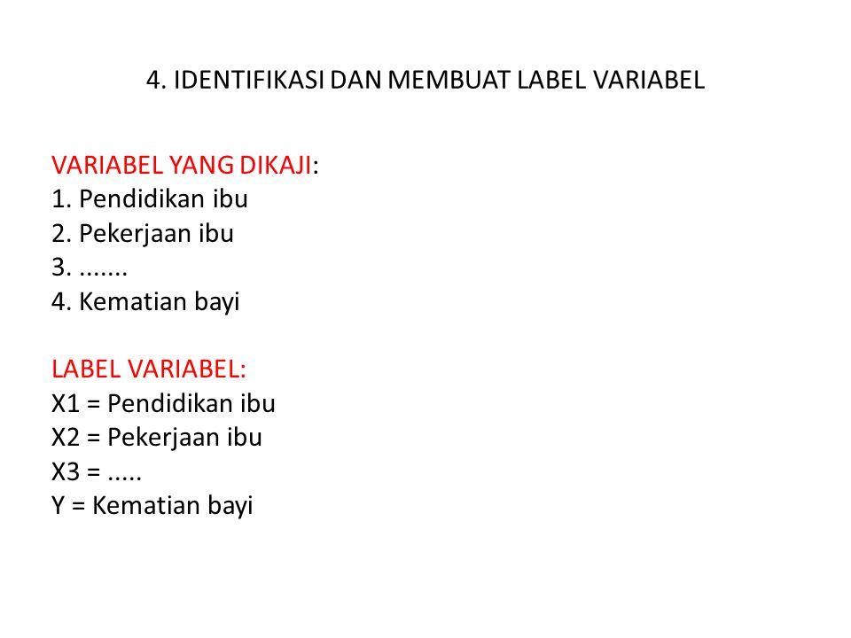 4. IDENTIFIKASI DAN MEMBUAT LABEL VARIABEL