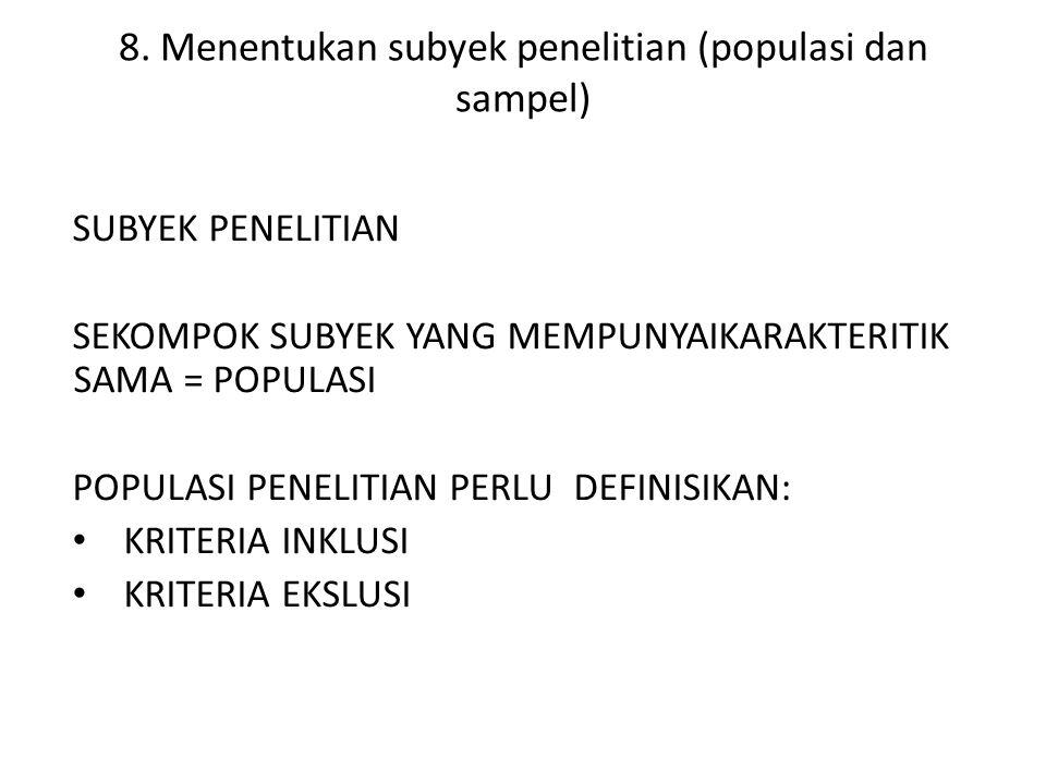 8. Menentukan subyek penelitian (populasi dan sampel)