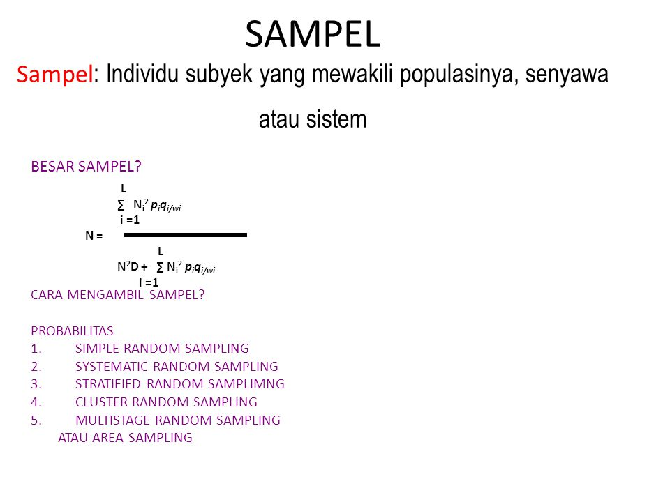 SAMPEL Sampel: Individu subyek yang mewakili populasinya, senyawa atau sistem