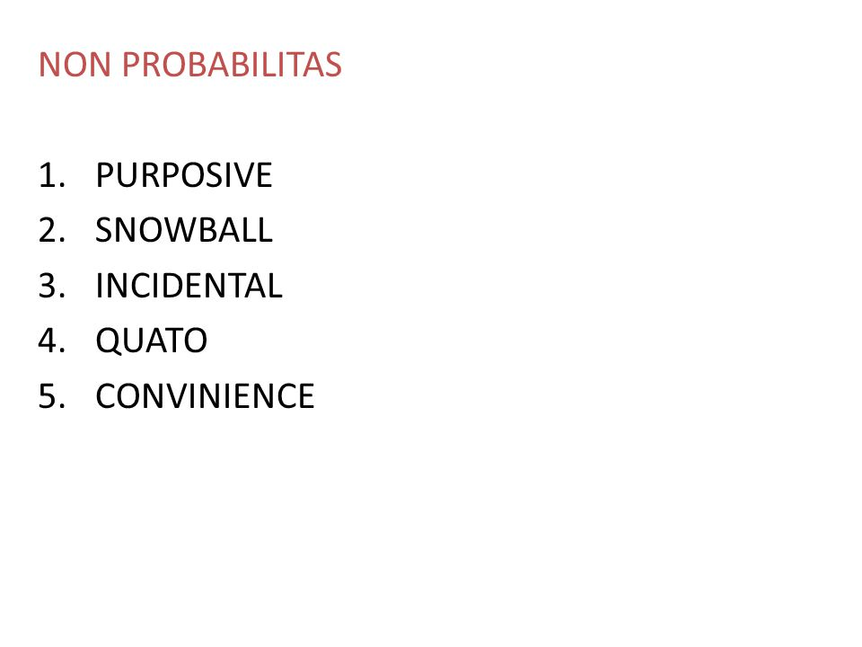 NON PROBABILITAS PURPOSIVE SNOWBALL INCIDENTAL QUATO CONVINIENCE