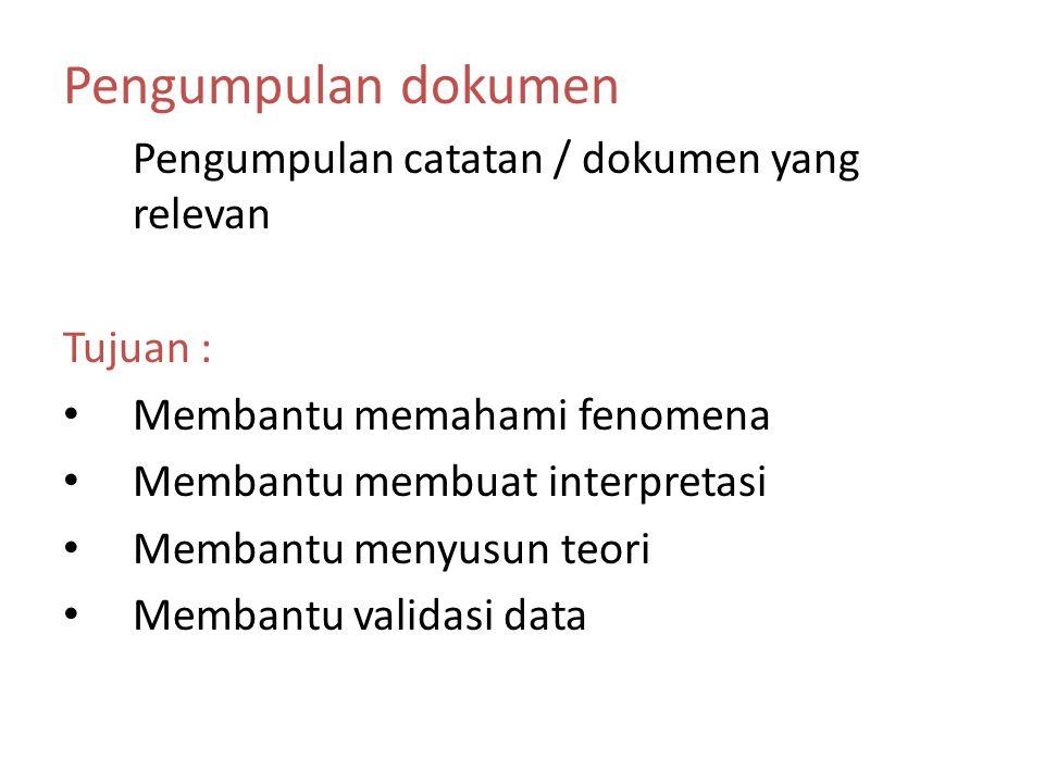 Pengumpulan dokumen Pengumpulan catatan / dokumen yang relevan