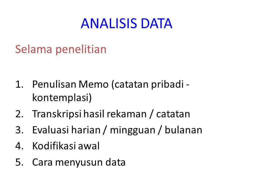 ANALISIS DATA Selama penelitian