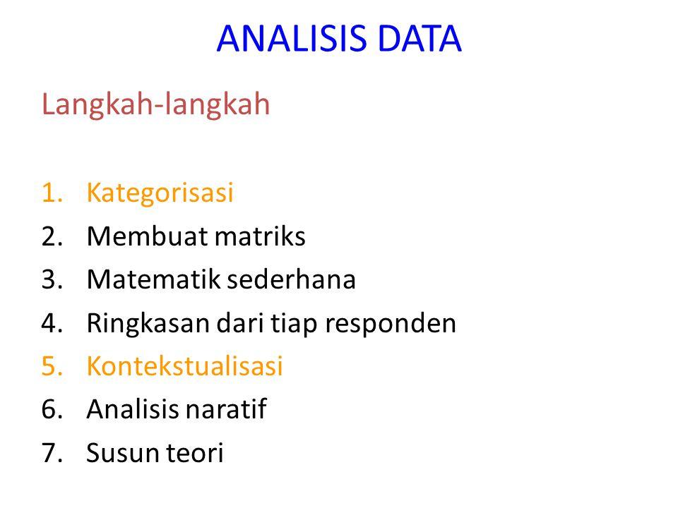 ANALISIS DATA Langkah-langkah Kategorisasi Membuat matriks