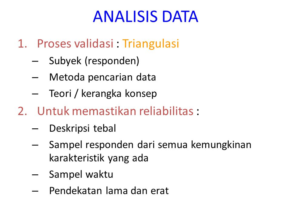 ANALISIS DATA Proses validasi : Triangulasi