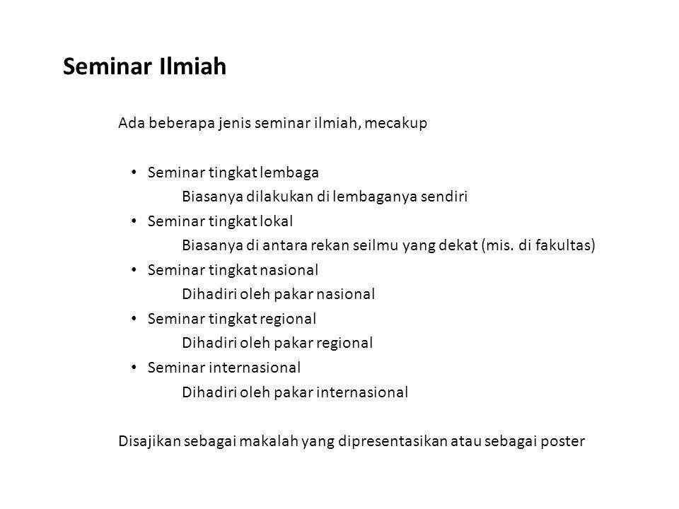 Seminar Ilmiah Ada beberapa jenis seminar ilmiah, mecakup