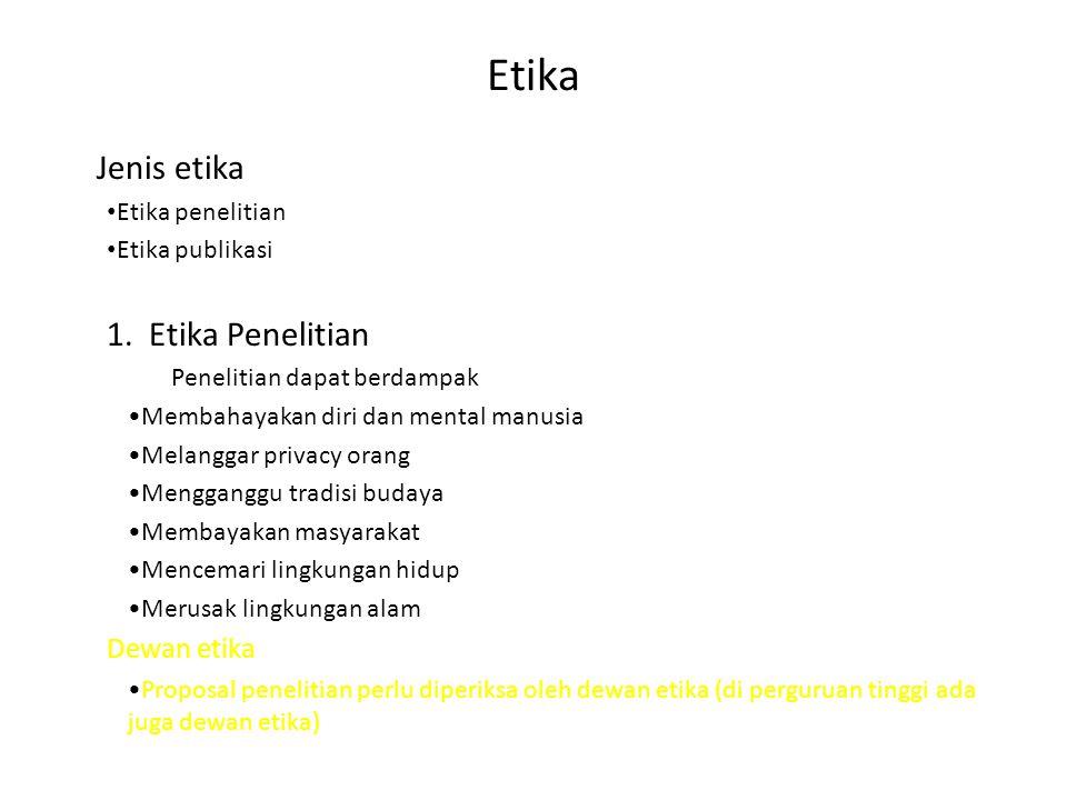 Etika Jenis etika 1. Etika Penelitian Dewan etika Etika penelitian