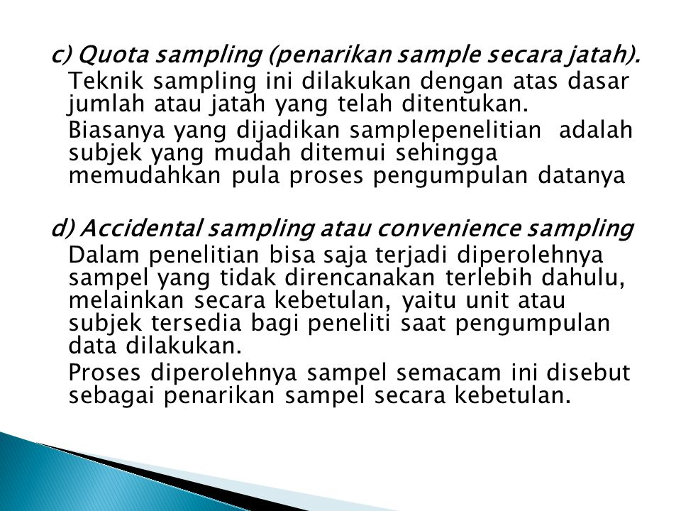 c) Quota sampling (penarikan sample secara jatah)