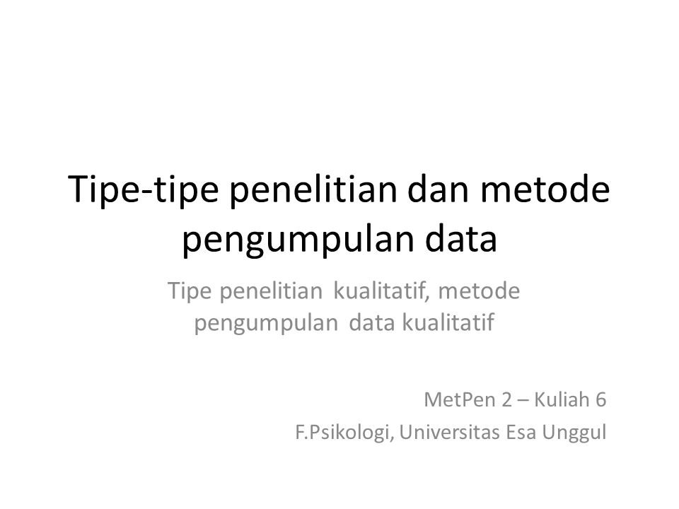 Tipe-tipe penelitian dan metode pengumpulan data