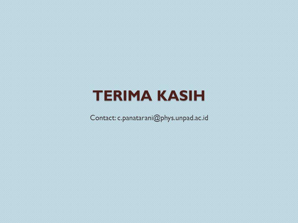 TERIMA KASIH Contact: c.panatarani@phys.unpad.ac.id