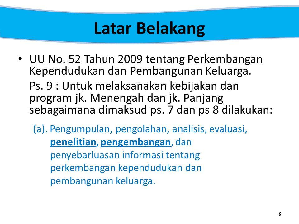 Latar Belakang UU No. 52 Tahun 2009 tentang Perkembangan Kependudukan dan Pembangunan Keluarga.