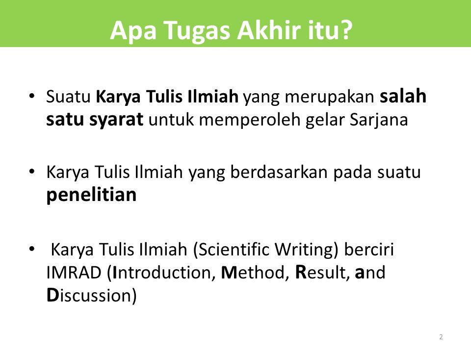 Apa Tugas Akhir itu Suatu Karya Tulis Ilmiah yang merupakan salah satu syarat untuk memperoleh gelar Sarjana.
