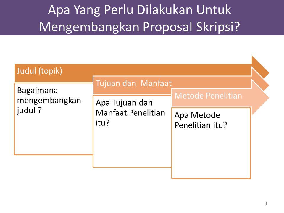 Apa Yang Perlu Dilakukan Untuk Mengembangkan Proposal Skripsi