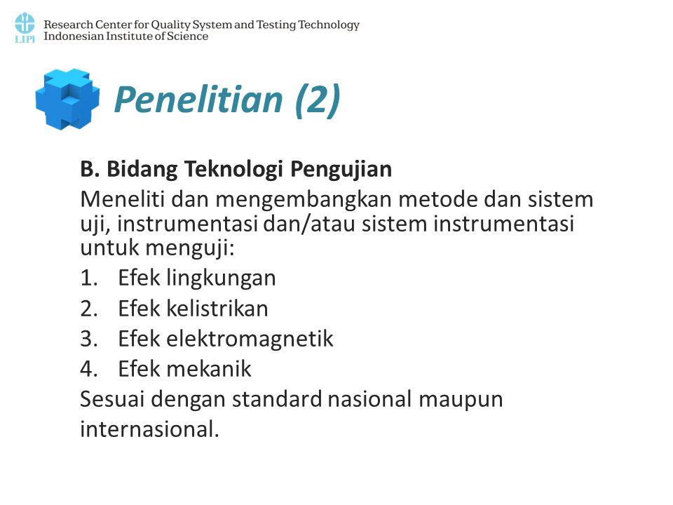 Penelitian (2) B. Bidang Teknologi Pengujian