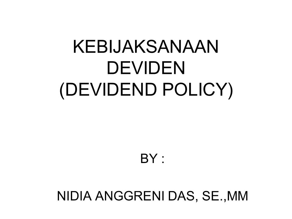 KEBIJAKSANAAN DEVIDEN (DEVIDEND POLICY)