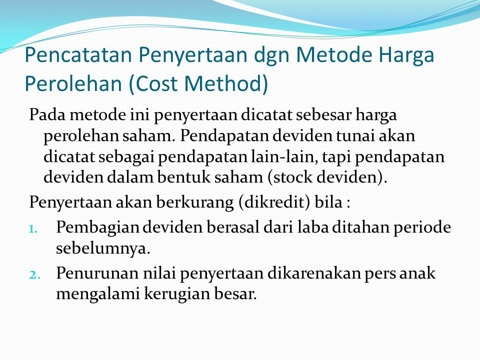 Pencatatan Penyertaan dgn Metode Harga Perolehan (Cost Method)