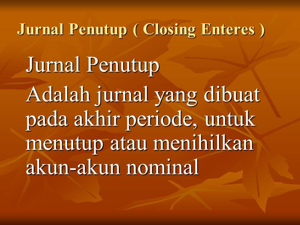 Jurnal Penutup ( Closing Enteres )