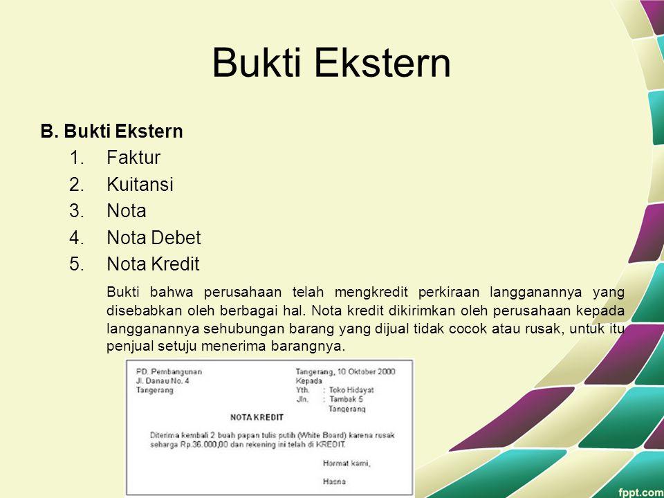 Bukti Ekstern B. Bukti Ekstern Faktur Kuitansi Nota Nota Debet