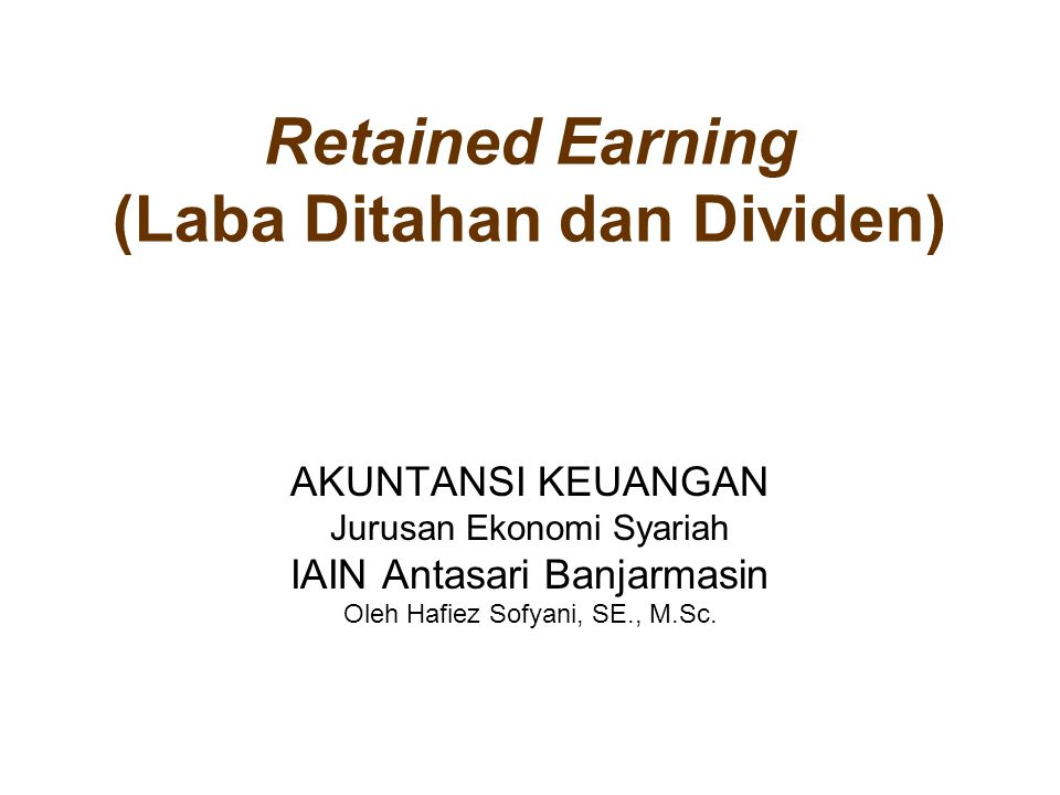 Retained Earning (Laba Ditahan dan Dividen)