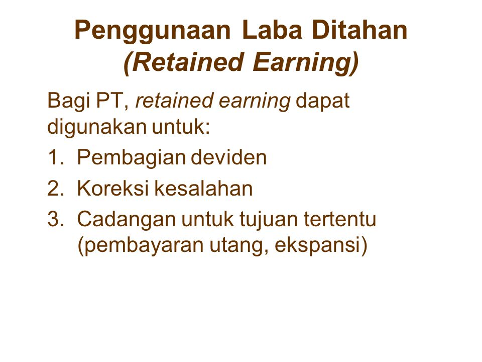 Penggunaan Laba Ditahan (Retained Earning)