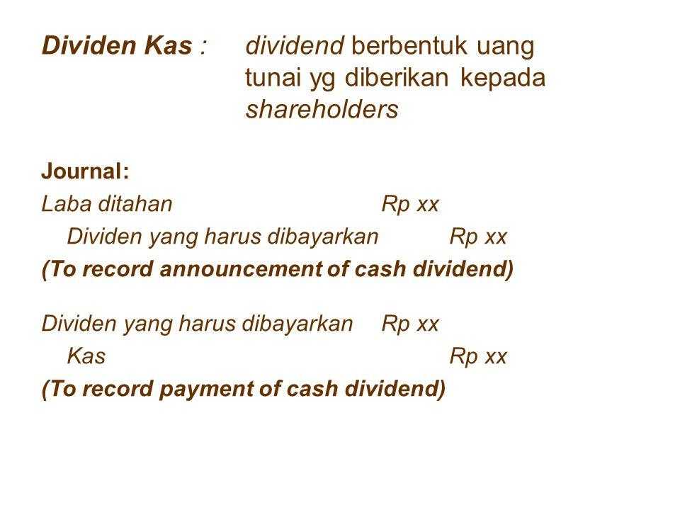 Dividen Kas :. dividend berbentuk uang. tunai yg diberikan kepada