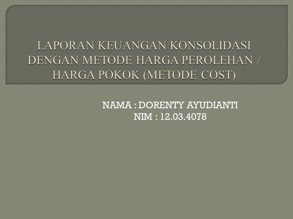 NAMA : DORENTY AYUDIANTI NIM : 12.03.4078