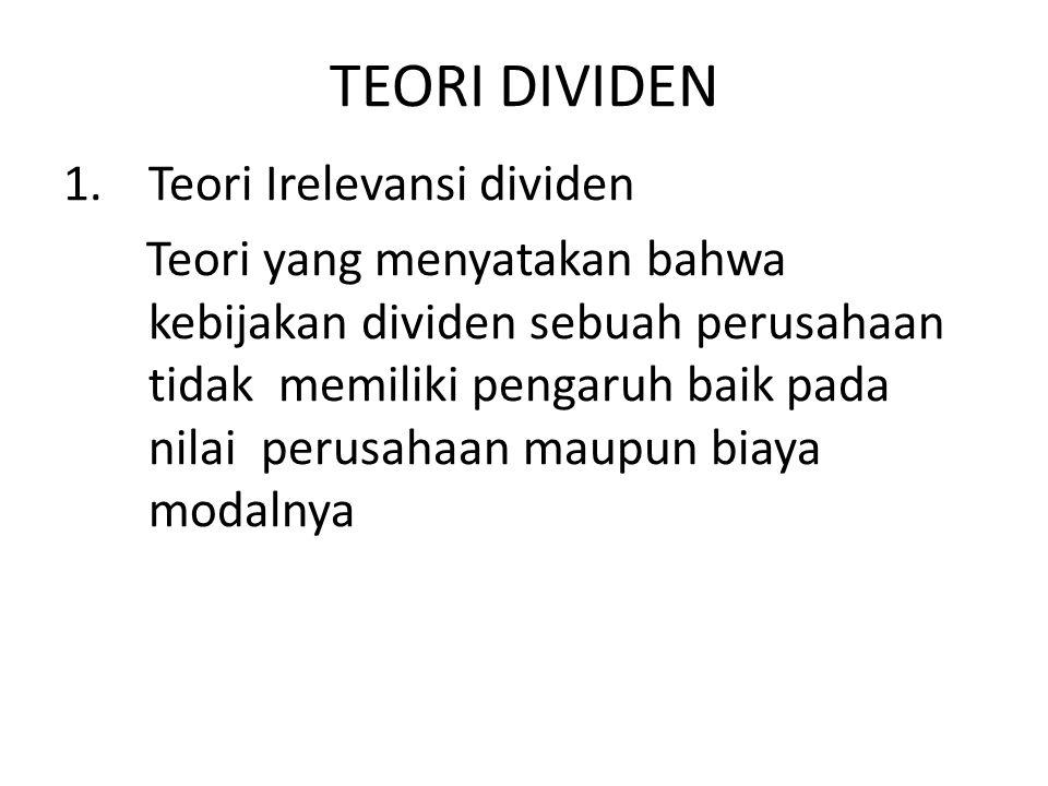 TEORI DIVIDEN Teori Irelevansi dividen