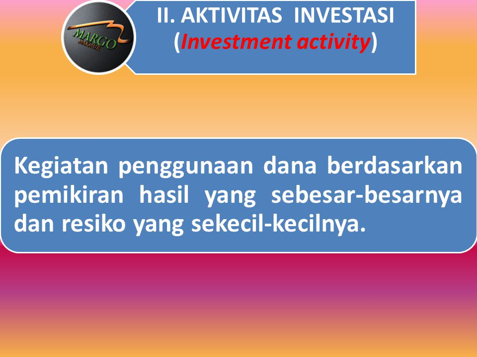 II. AKTIVITAS INVESTASI (Investment activity)