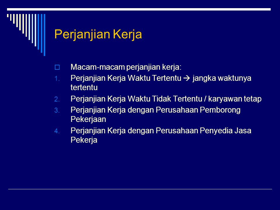 Perjanjian Kerja Macam-macam perjanjian kerja: