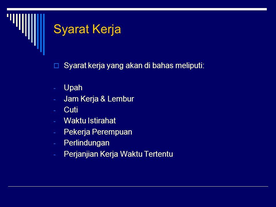 Syarat Kerja Syarat kerja yang akan di bahas meliputi: Upah
