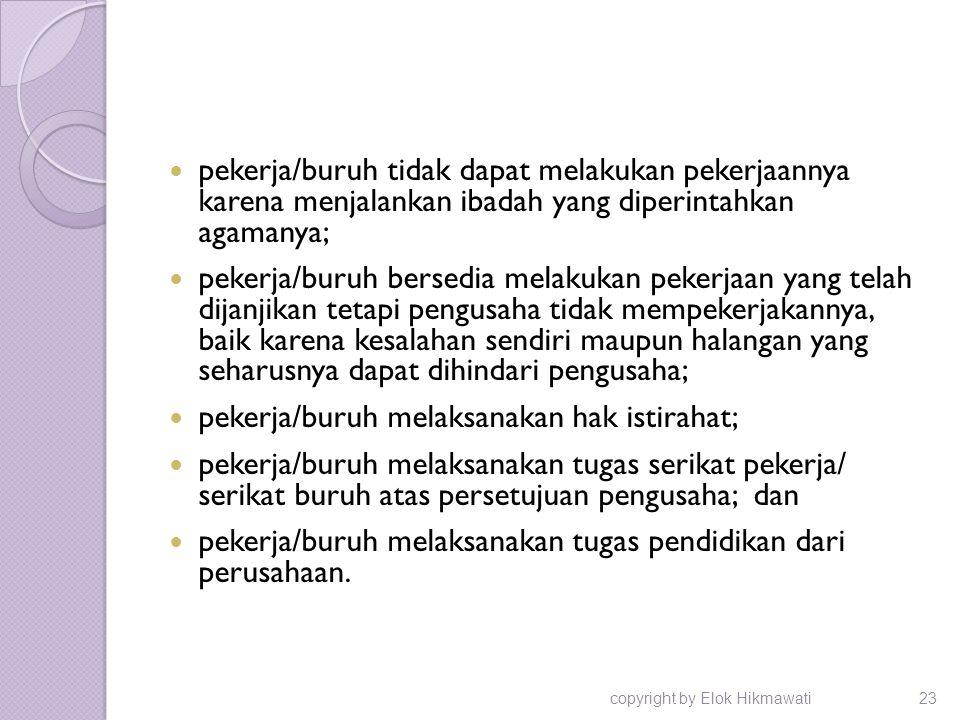 pekerja/buruh melaksanakan hak istirahat;