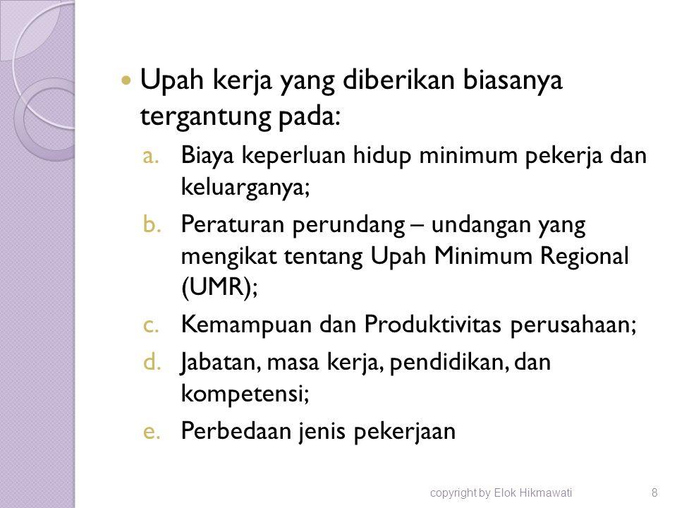 Upah kerja yang diberikan biasanya tergantung pada:
