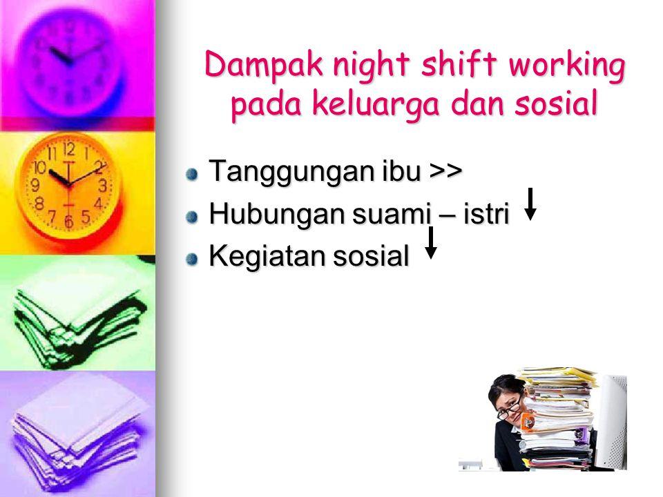 Dampak night shift working pada keluarga dan sosial