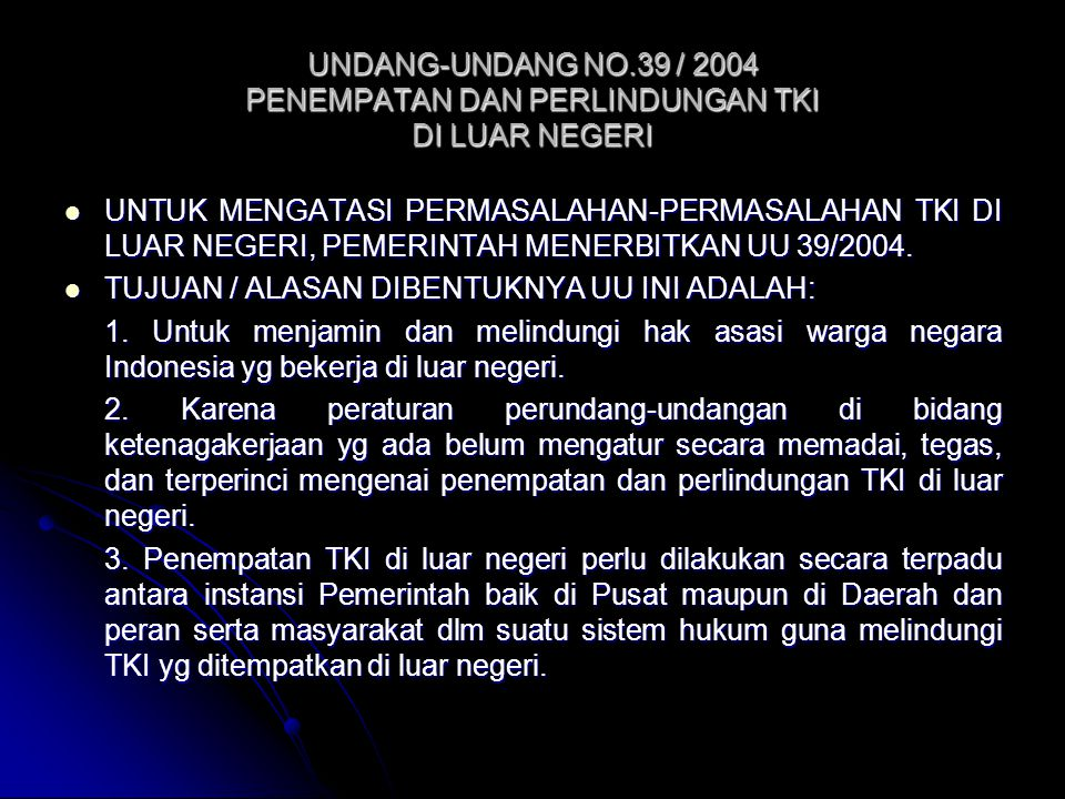 UNDANG-UNDANG NO.39 / 2004 PENEMPATAN DAN PERLINDUNGAN TKI DI LUAR NEGERI